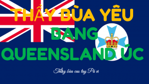 Thầy làm bùa ngải yêu ở Bang Queensland Úc